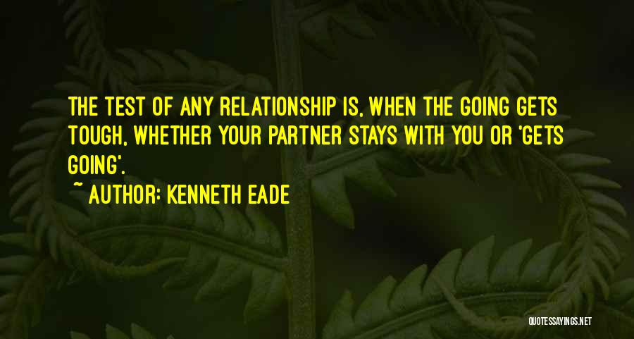 When The Going Gets Tough Quotes By Kenneth Eade