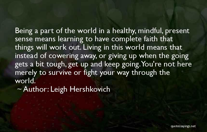 When The Going Gets Tough Quotes By Leigh Hershkovich
