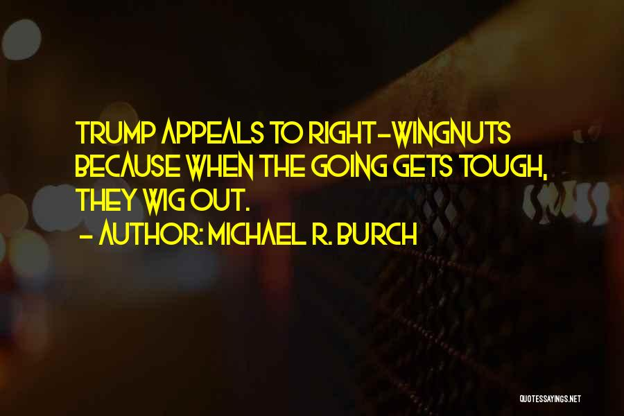 When The Going Gets Tough Quotes By Michael R. Burch