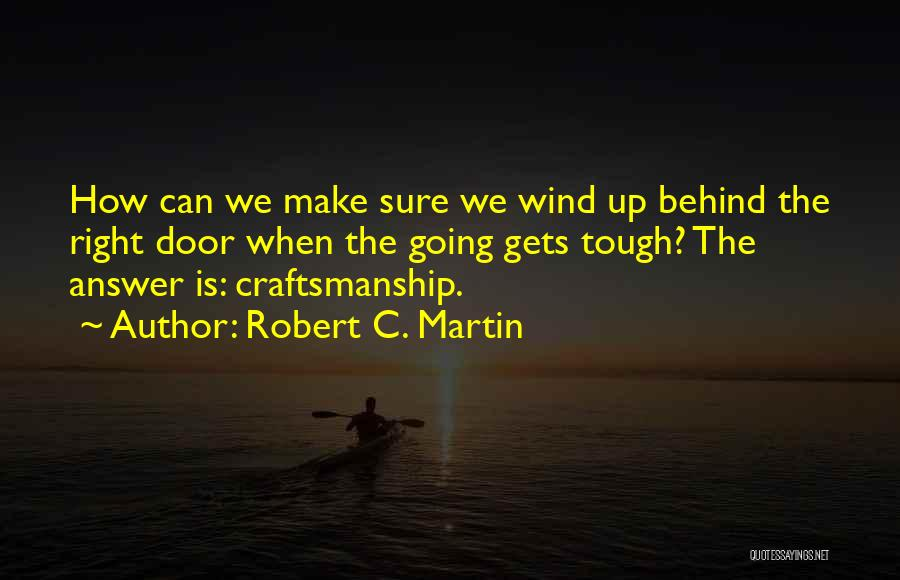 When The Going Gets Tough Quotes By Robert C. Martin