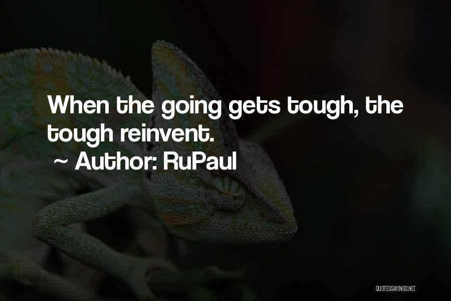 When The Going Gets Tough Quotes By RuPaul