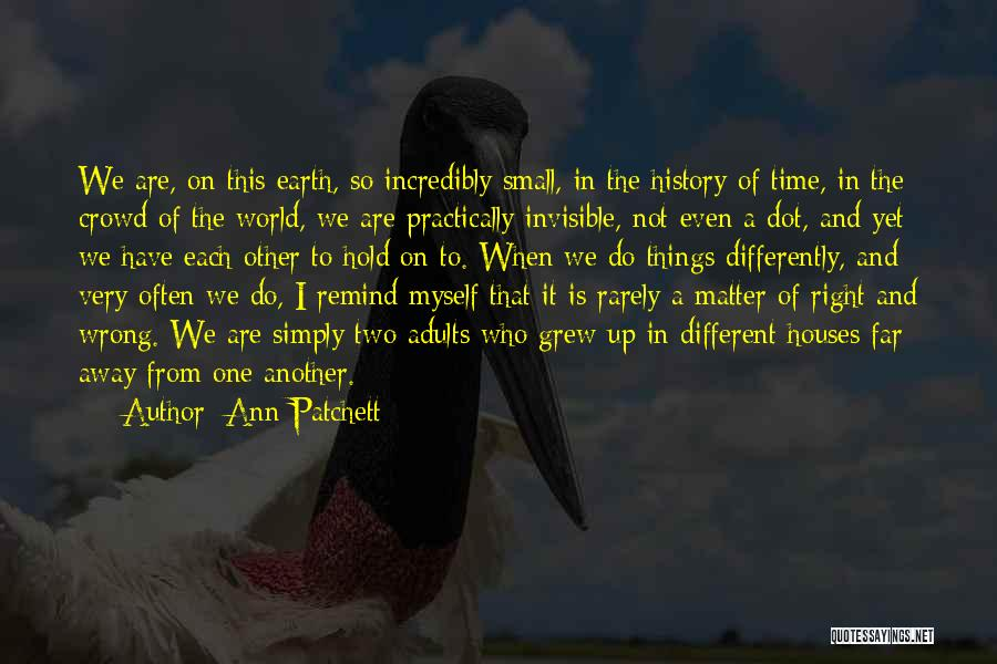 When The Time Is Right Quotes By Ann Patchett