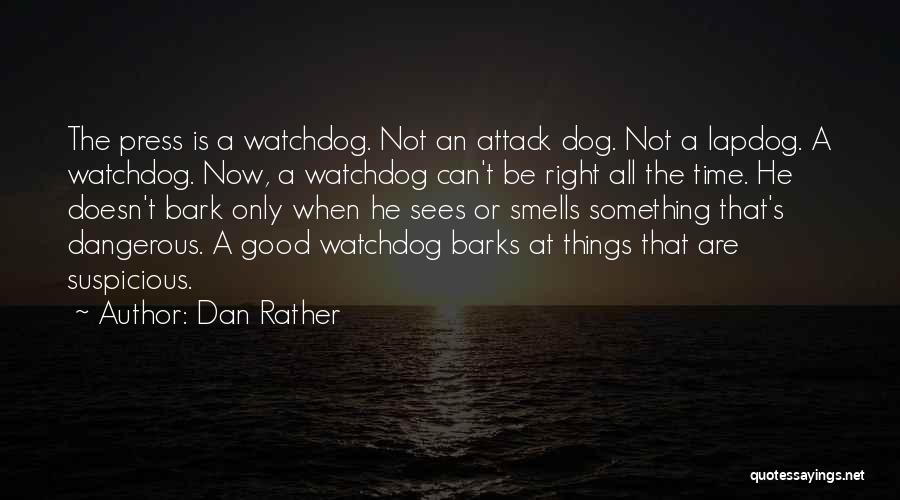 When The Time Is Right Quotes By Dan Rather