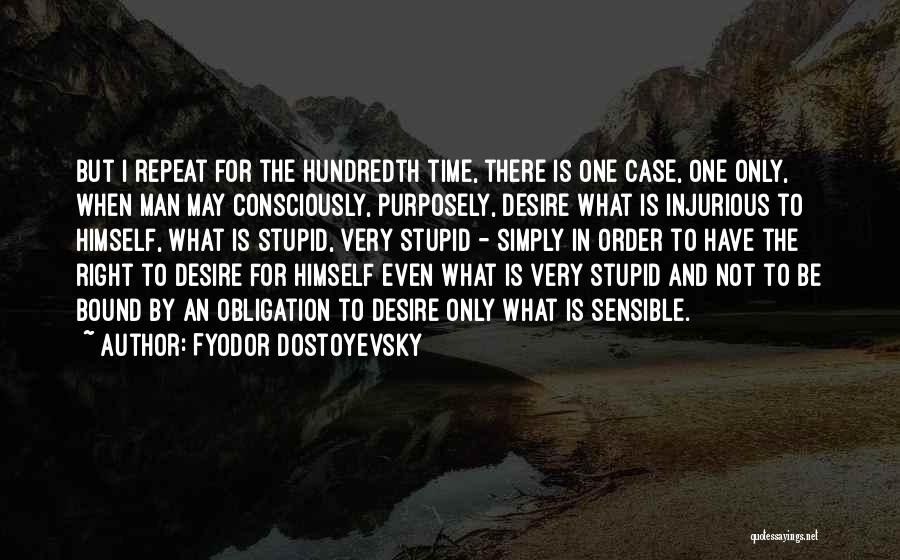 When The Time Is Right Quotes By Fyodor Dostoyevsky