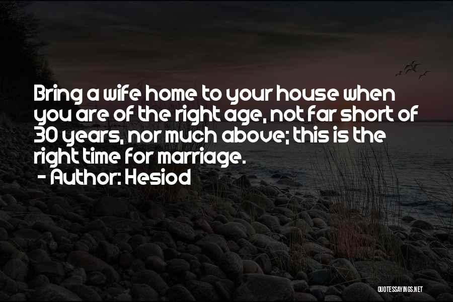 When The Time Is Right Quotes By Hesiod