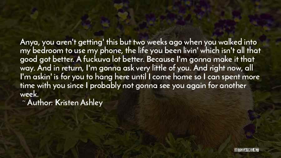 When The Time Is Right Quotes By Kristen Ashley