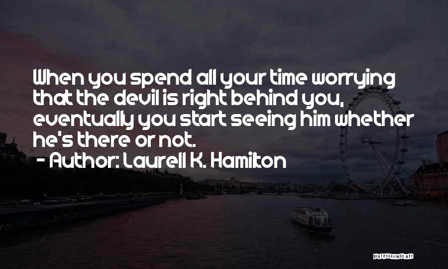 When The Time Is Right Quotes By Laurell K. Hamilton
