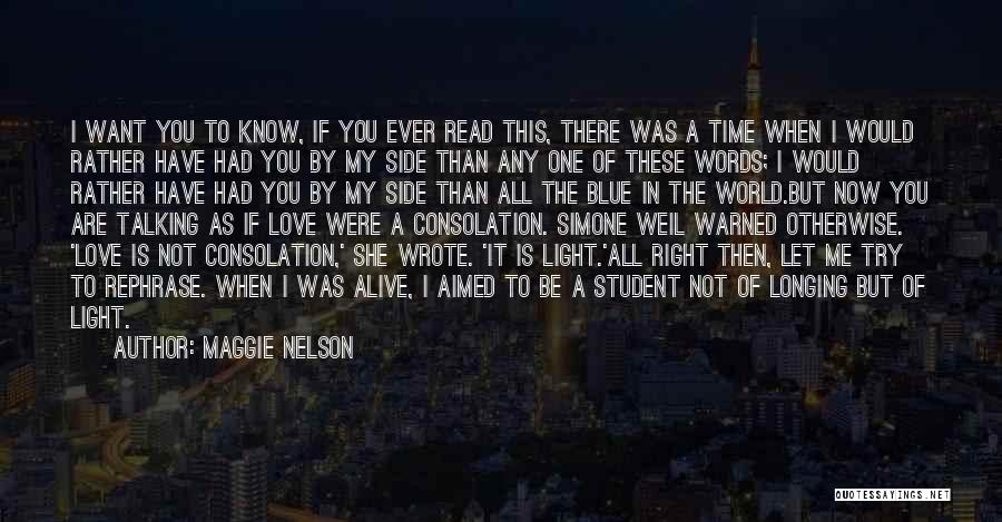 When The Time Is Right Quotes By Maggie Nelson