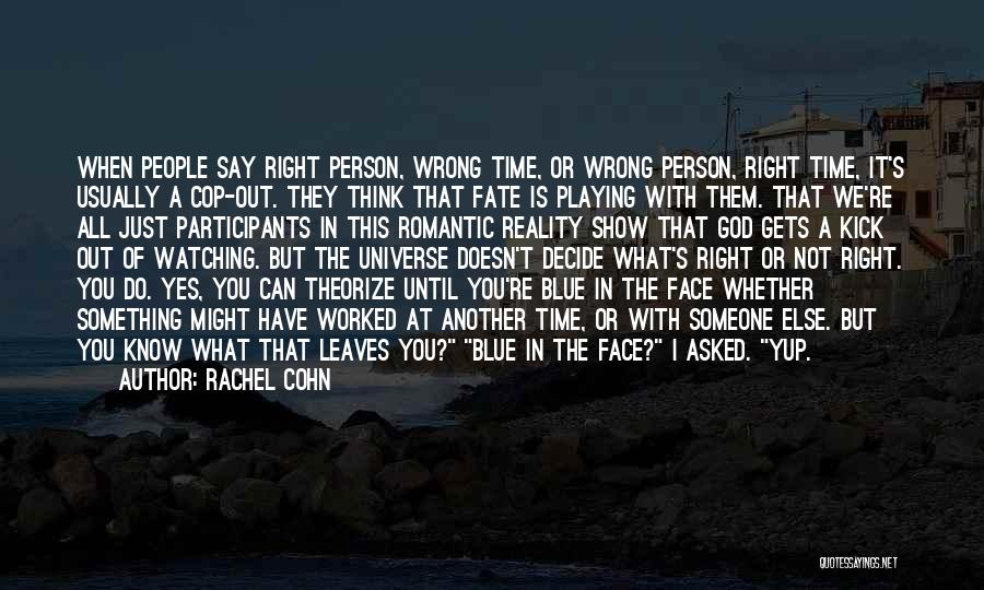 When The Time Is Right Quotes By Rachel Cohn