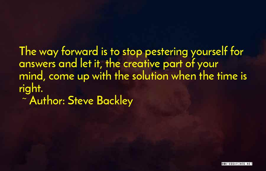 When The Time Is Right Quotes By Steve Backley