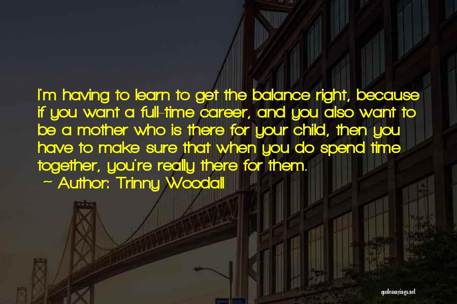 When The Time Is Right Quotes By Trinny Woodall