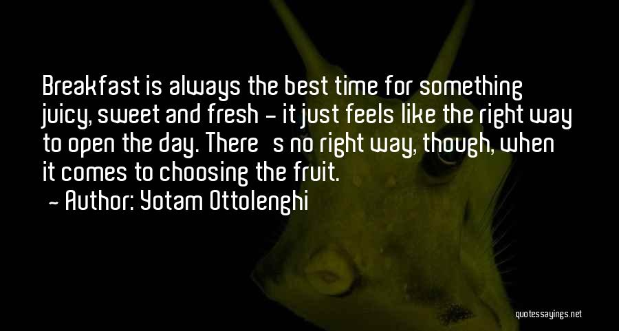 When The Time Is Right Quotes By Yotam Ottolenghi