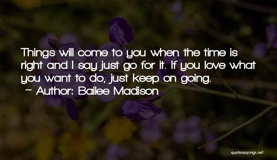 When The Time Right Quotes By Bailee Madison