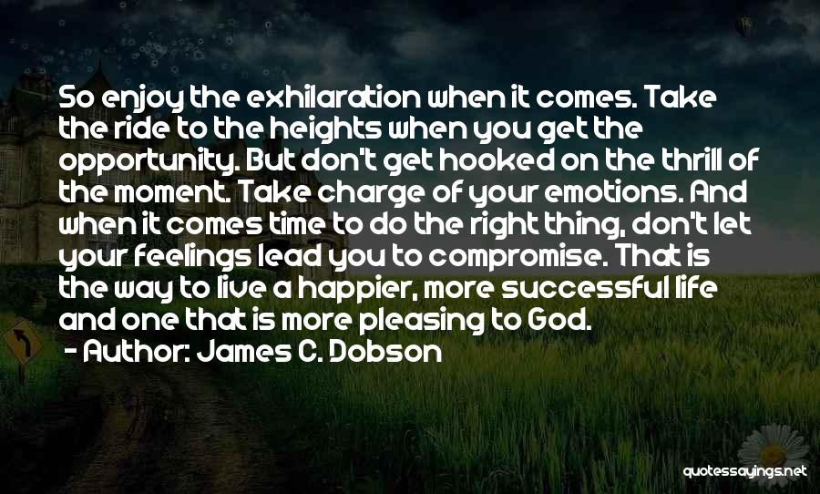 When The Time Right Quotes By James C. Dobson