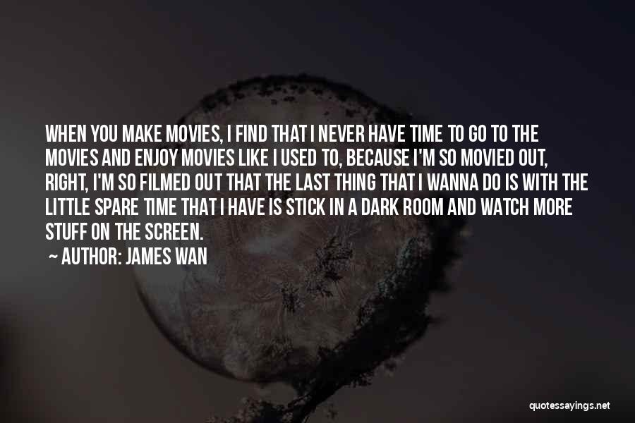 When The Time Right Quotes By James Wan
