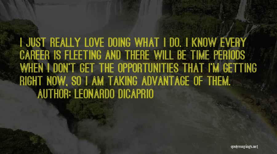 When The Time Right Quotes By Leonardo DiCaprio