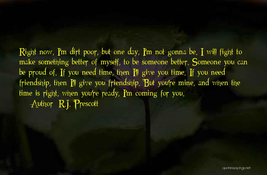 When The Time Right Quotes By R.J. Prescott