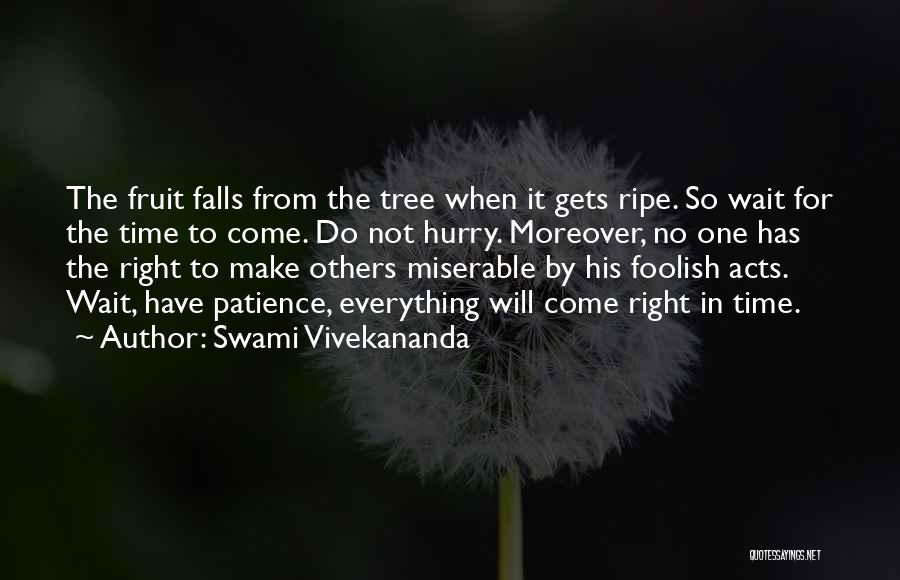 When The Time Right Quotes By Swami Vivekananda