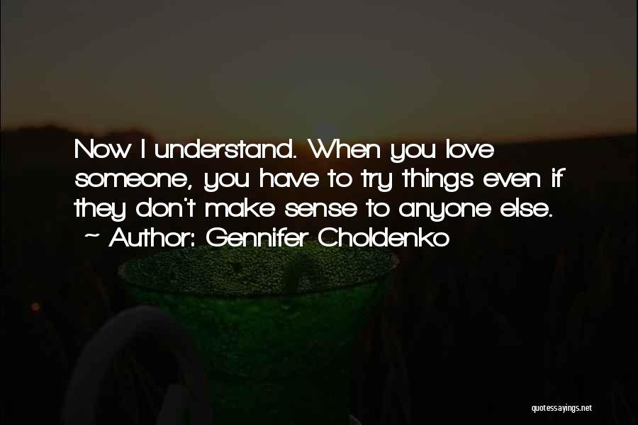 When Things Don't Make Sense Quotes By Gennifer Choldenko