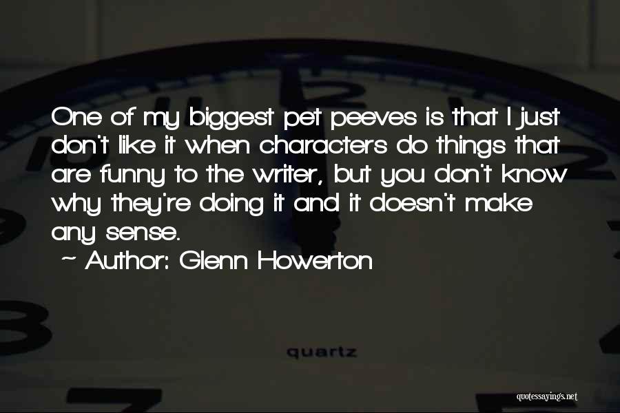 When Things Don't Make Sense Quotes By Glenn Howerton