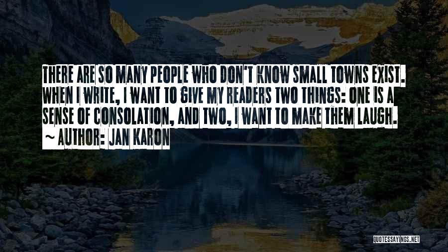 When Things Don't Make Sense Quotes By Jan Karon