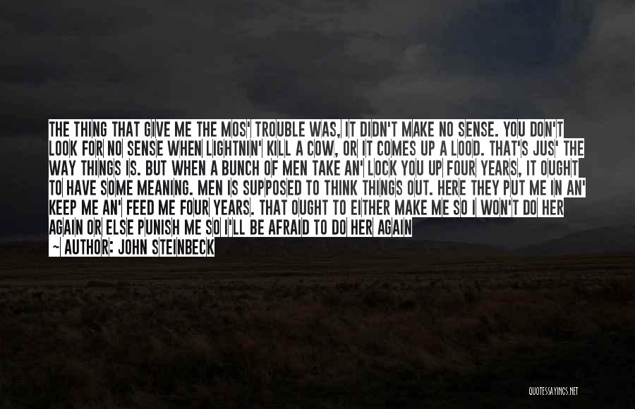 When Things Don't Make Sense Quotes By John Steinbeck