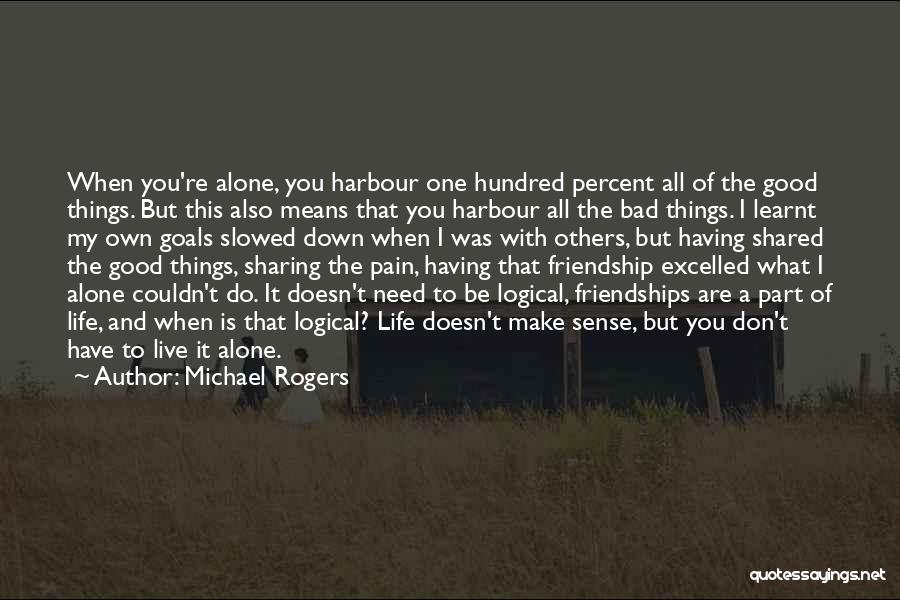 When Things Don't Make Sense Quotes By Michael Rogers