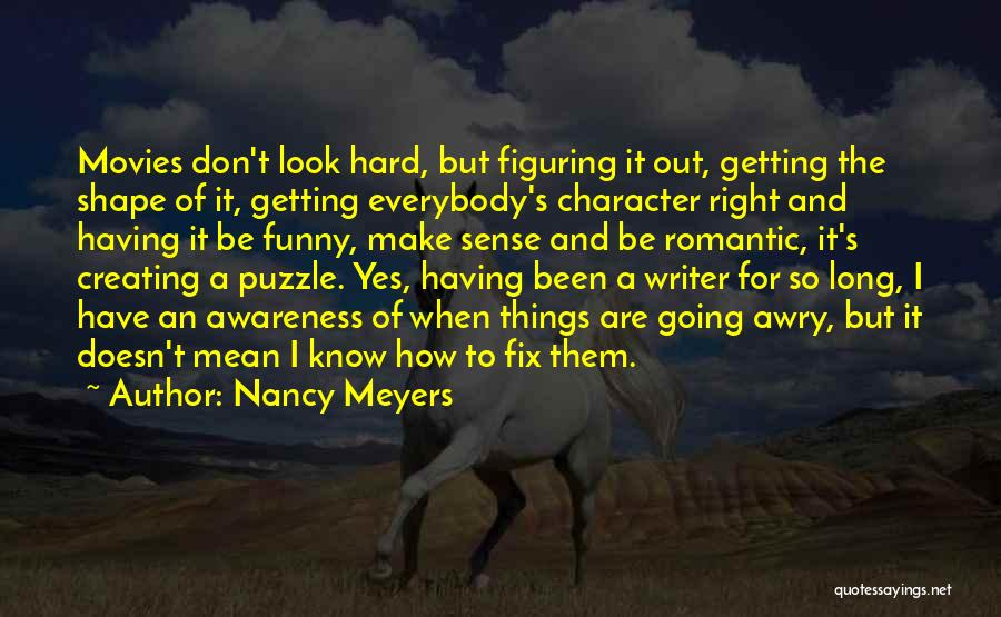When Things Don't Make Sense Quotes By Nancy Meyers