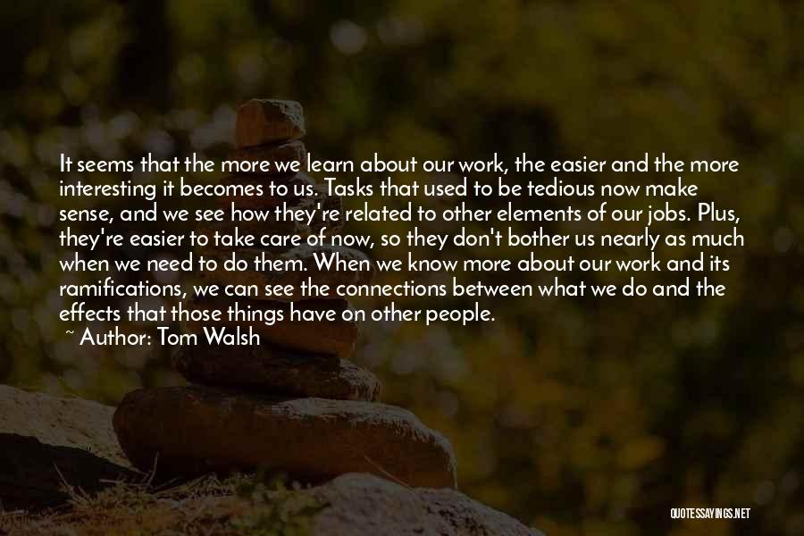 When Things Don't Make Sense Quotes By Tom Walsh