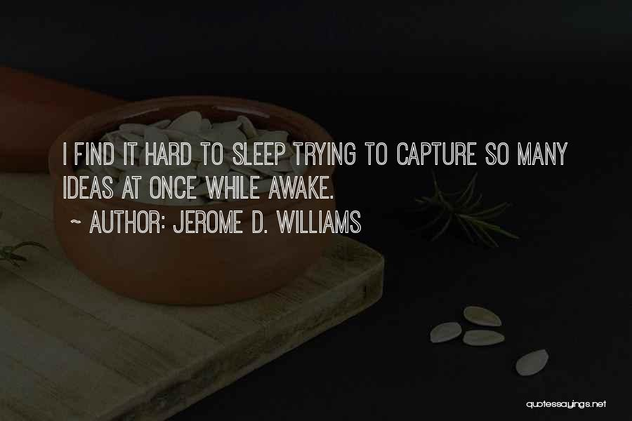 When U Cant Sleep Quotes By Jerome D. Williams