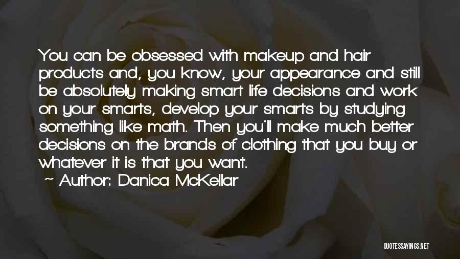When U Know Better U Do Better Quotes By Danica McKellar
