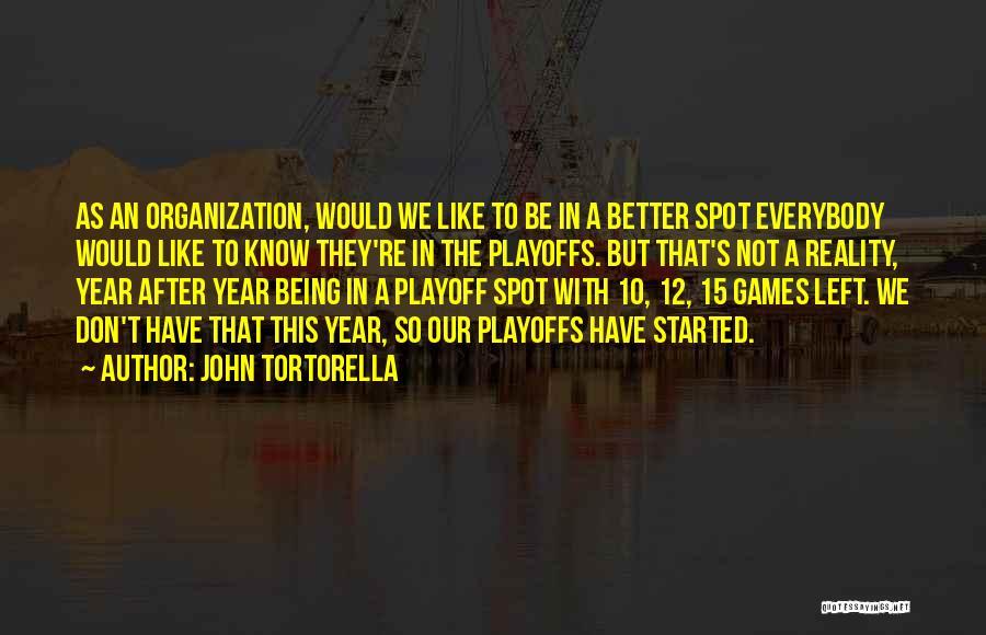 When U Know Better U Do Better Quotes By John Tortorella