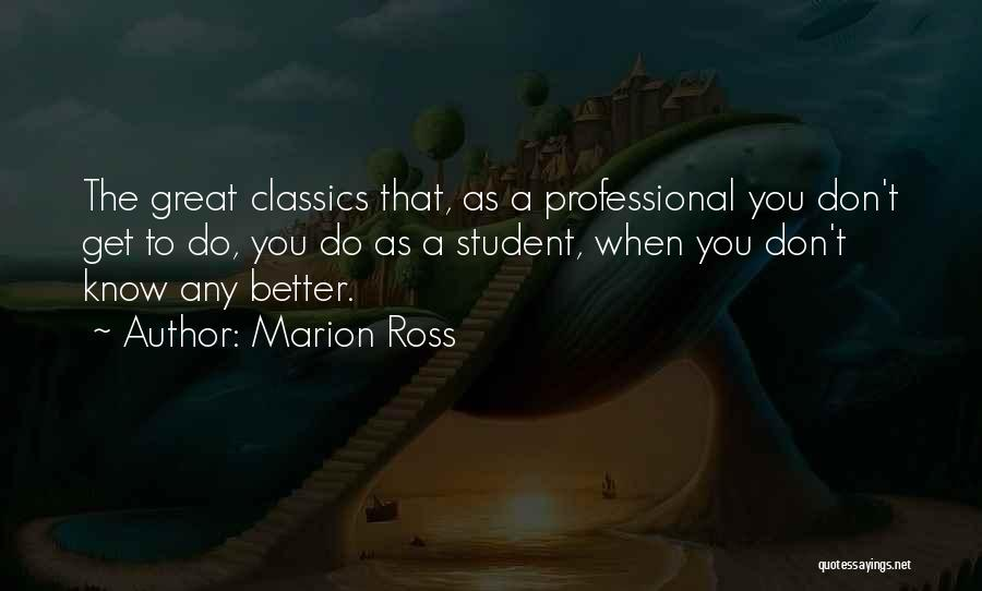 When U Know Better U Do Better Quotes By Marion Ross