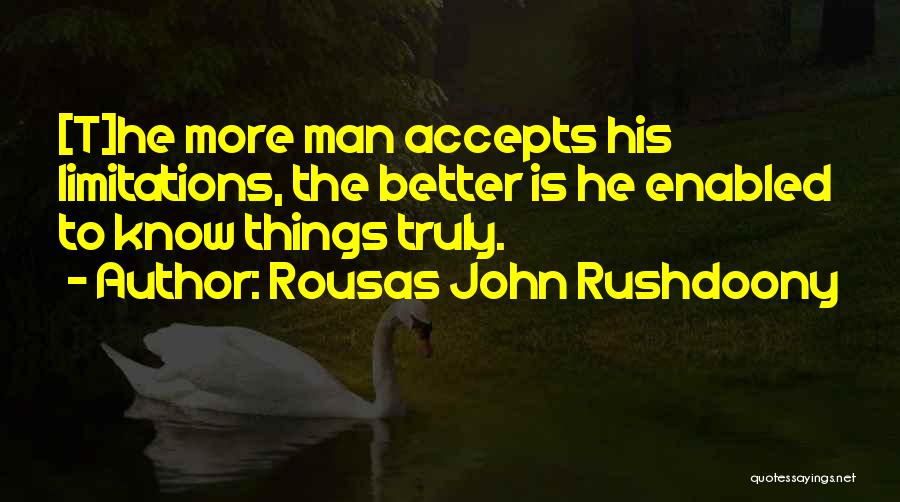 When U Know Better U Do Better Quotes By Rousas John Rushdoony
