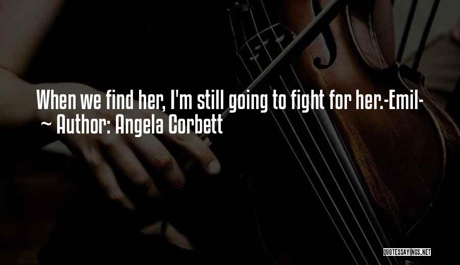 When We Fight Love Quotes By Angela Corbett
