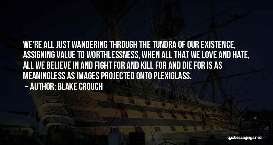 When We Fight Love Quotes By Blake Crouch