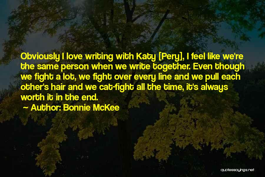 When We Fight Love Quotes By Bonnie McKee