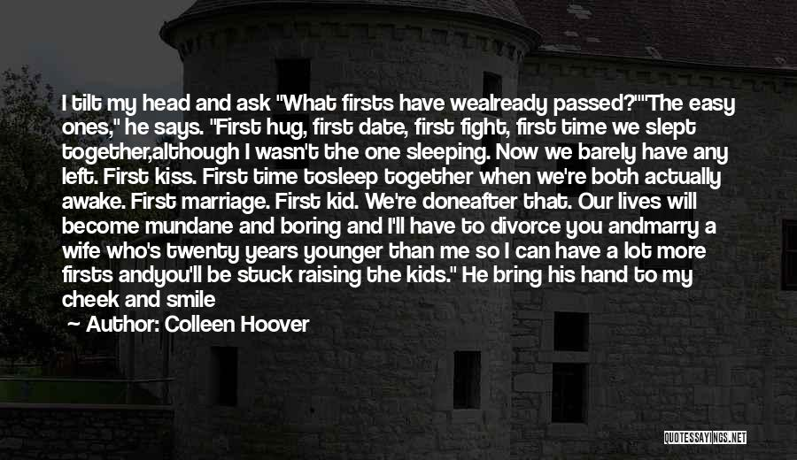 When We Fight Love Quotes By Colleen Hoover