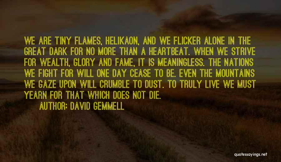 When We Fight Love Quotes By David Gemmell