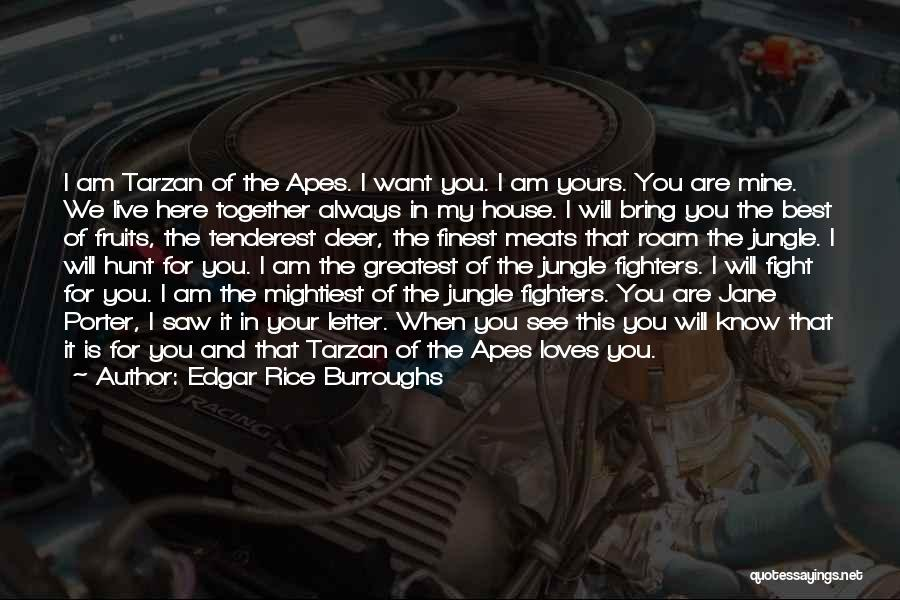 When We Fight Love Quotes By Edgar Rice Burroughs
