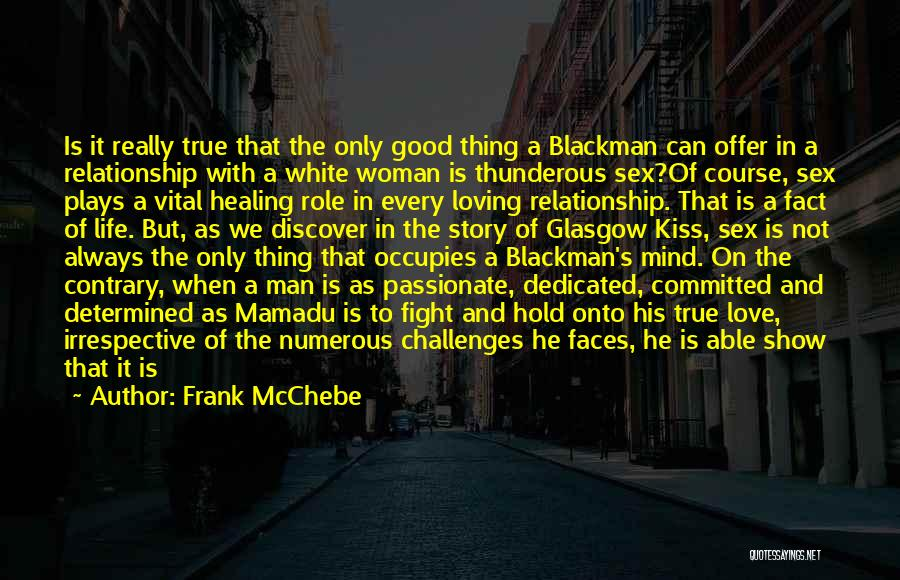 When We Fight Love Quotes By Frank McChebe
