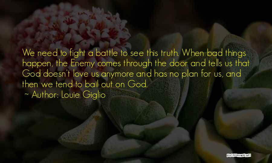 When We Fight Love Quotes By Louie Giglio