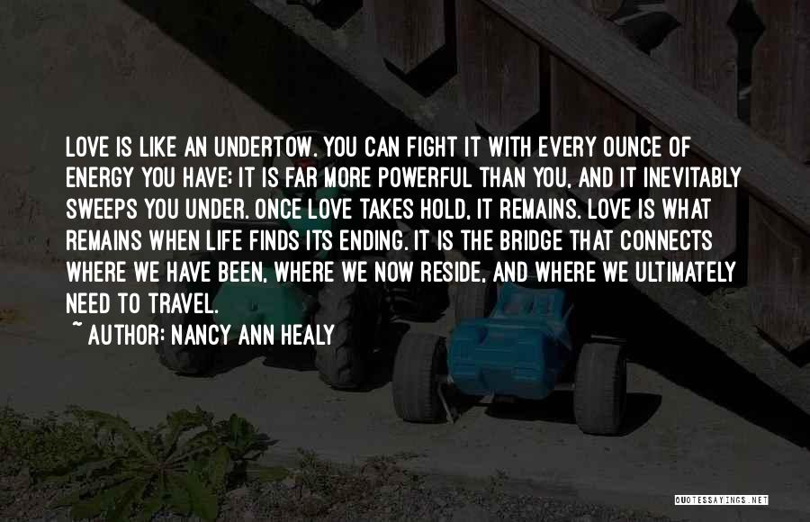 When We Fight Love Quotes By Nancy Ann Healy