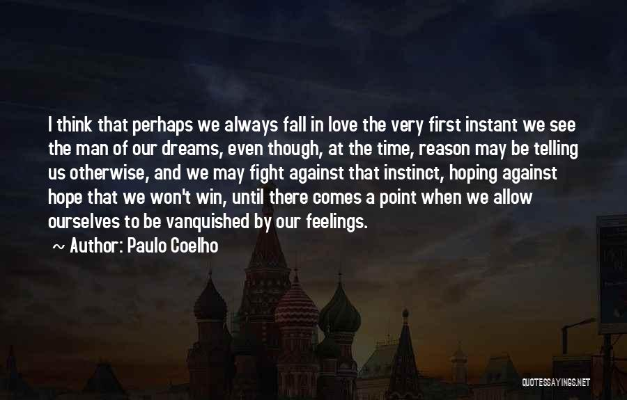 When We Fight Love Quotes By Paulo Coelho