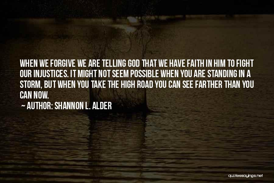 When We Fight Love Quotes By Shannon L. Alder