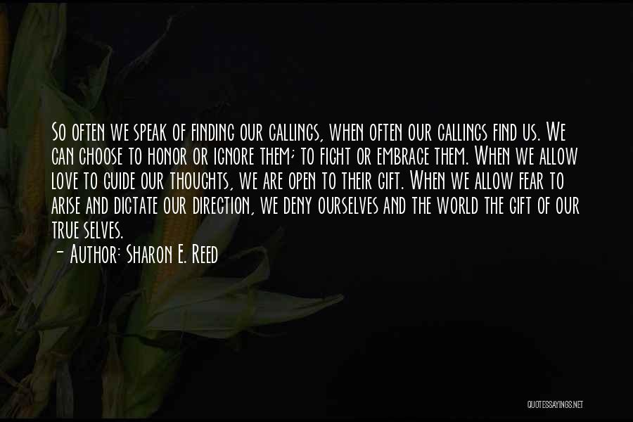 When We Fight Love Quotes By Sharon E. Reed
