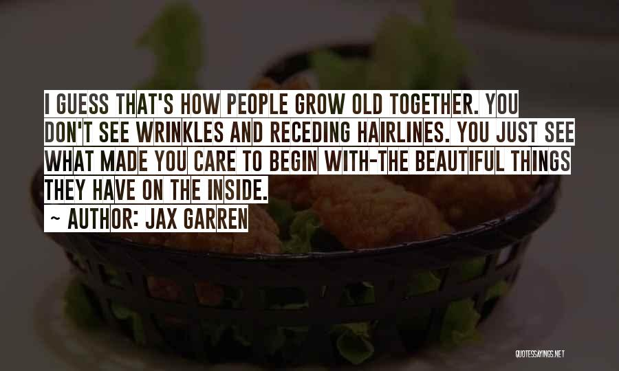 Top 40 When We Grow Old Together Quotes Sayings