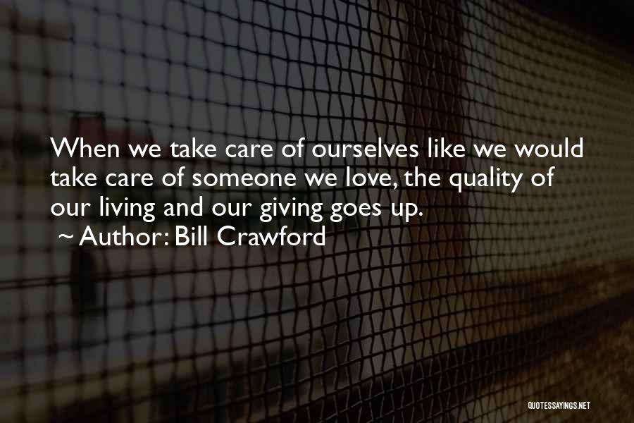 When We Love Someone Quotes By Bill Crawford