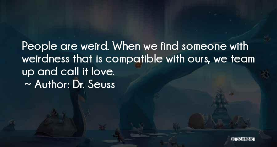 When We Love Someone Quotes By Dr. Seuss