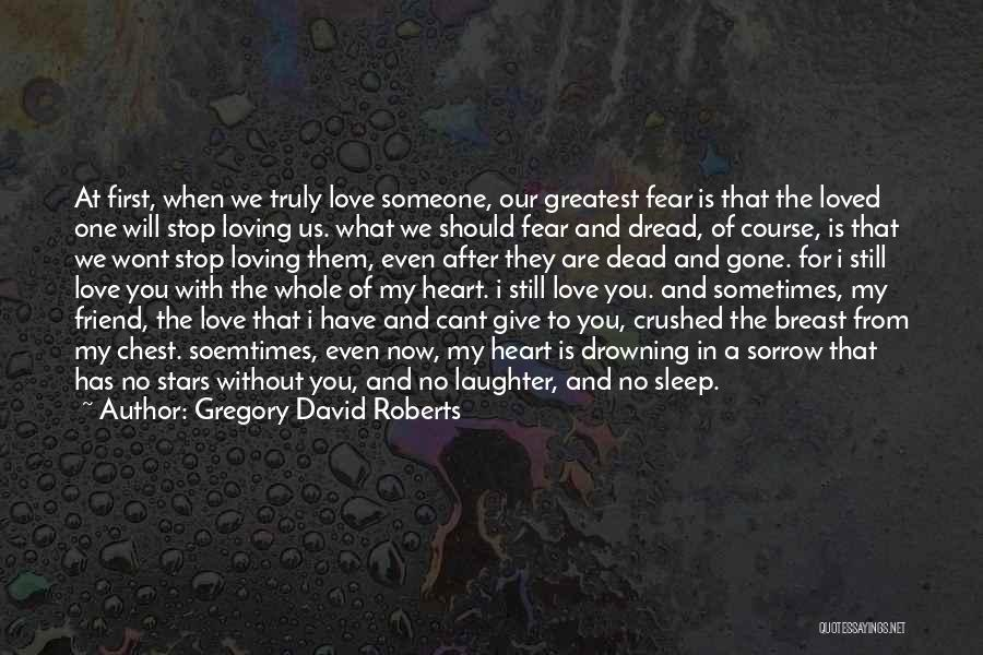 When We Love Someone Quotes By Gregory David Roberts